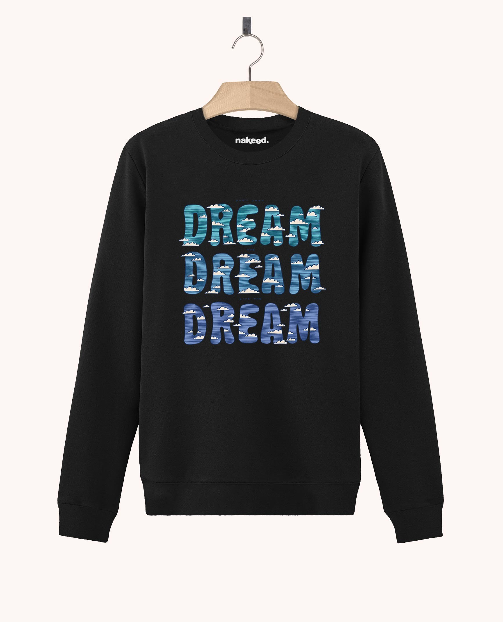 Sweatshirt Dream Dream Dream