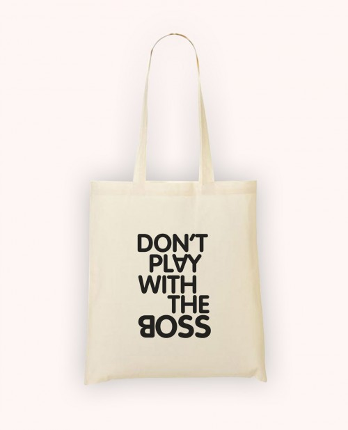 Totebag Don't Play With the Boss