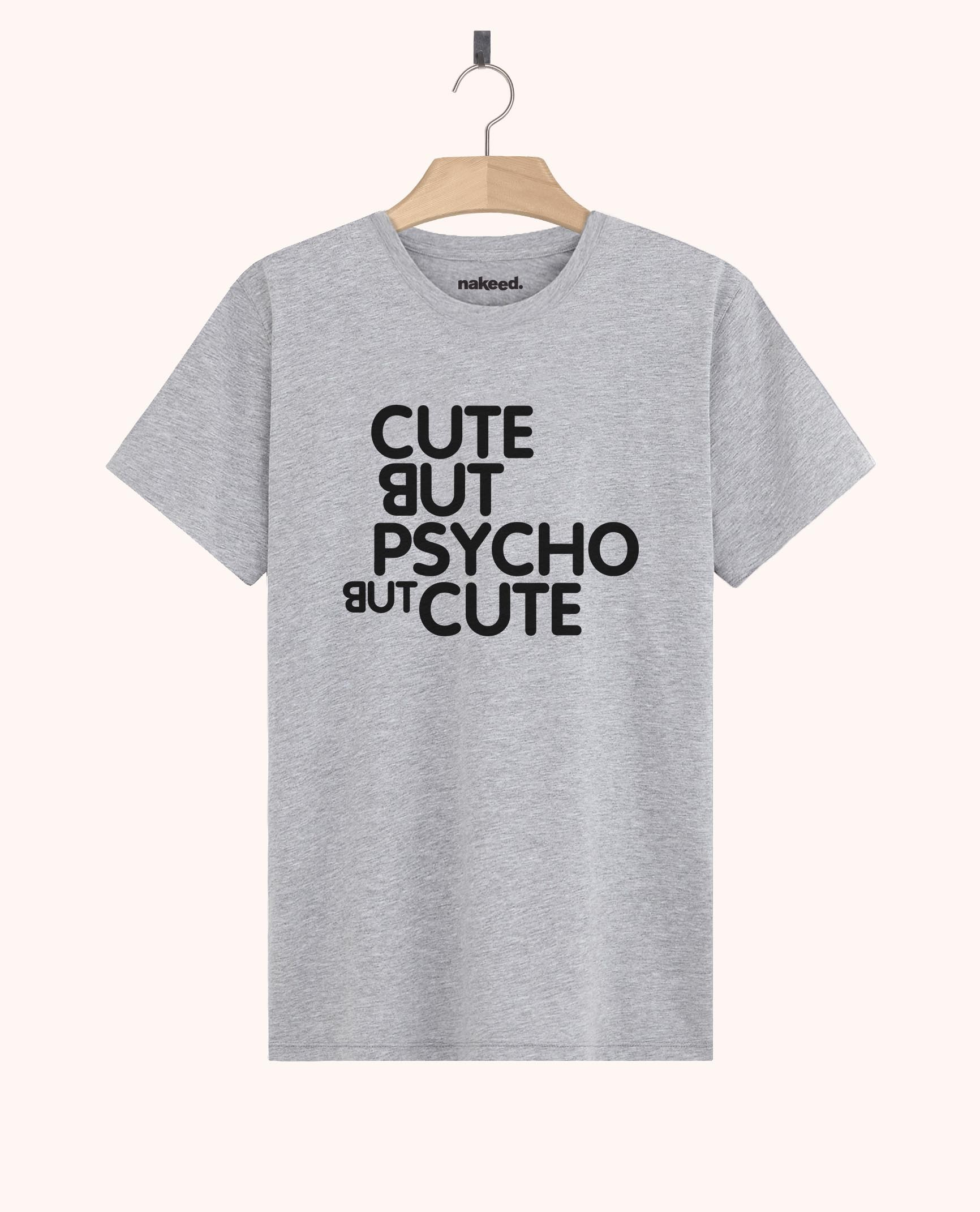 Teeshirt Cute but Psycho