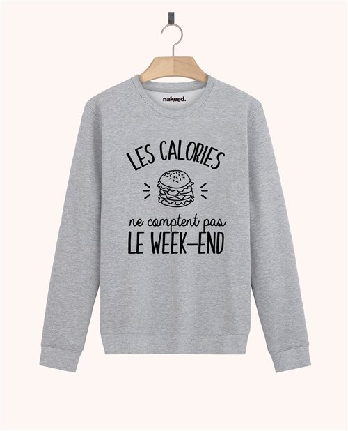 Sweatshirt Les calories ne comptent pas le week-end