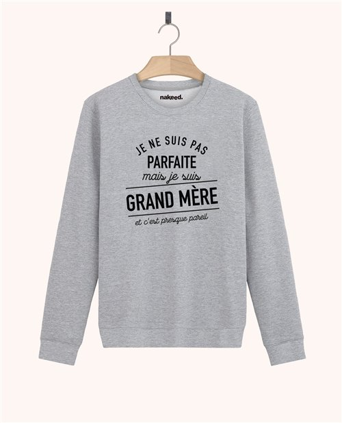 Sweatshirt Je ne suis pas parfaite mais je suis grand-mère