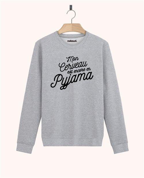 Sweatshirt Mon cerveau est encore en pyjama