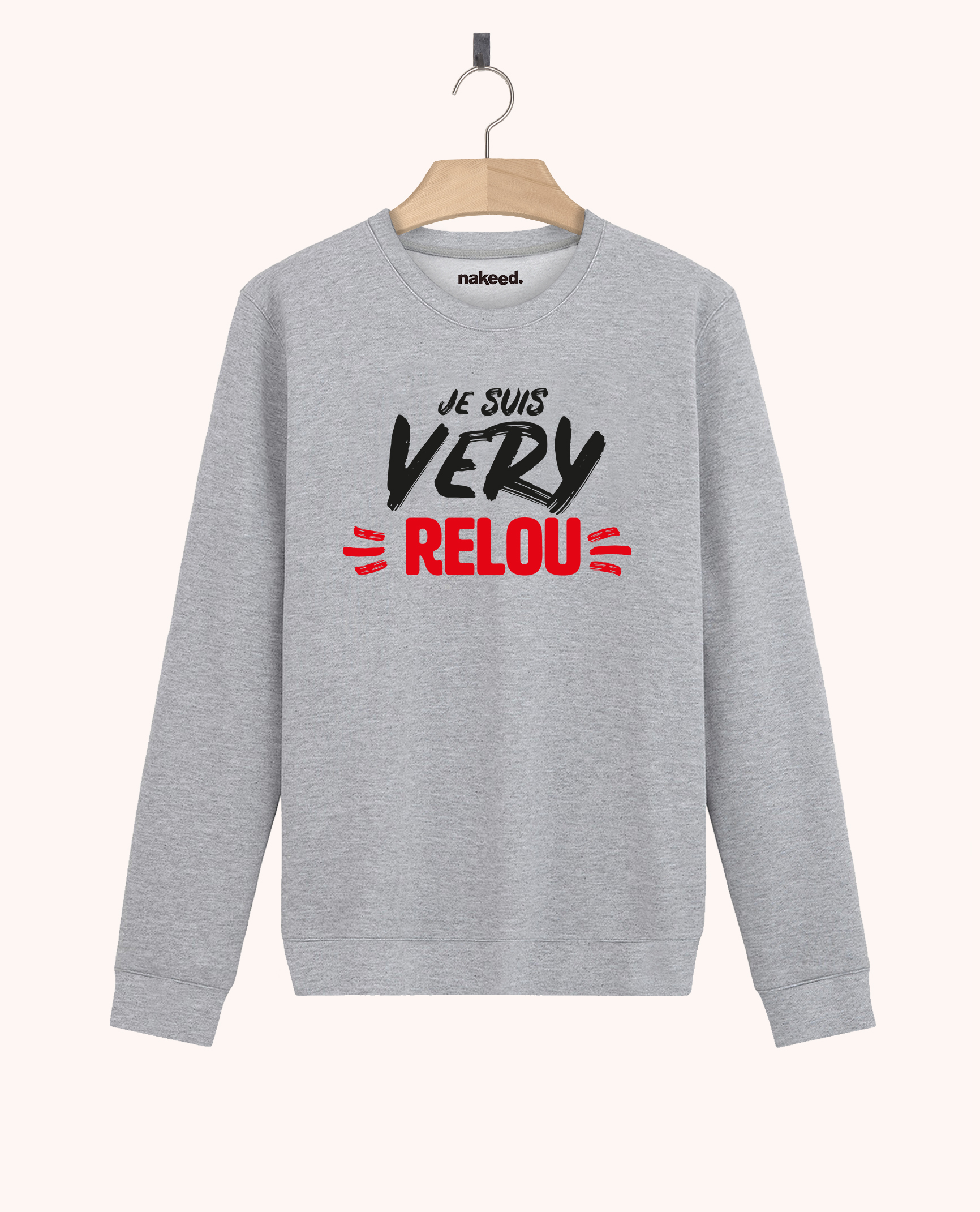 Sweatshirt Je suis very relou