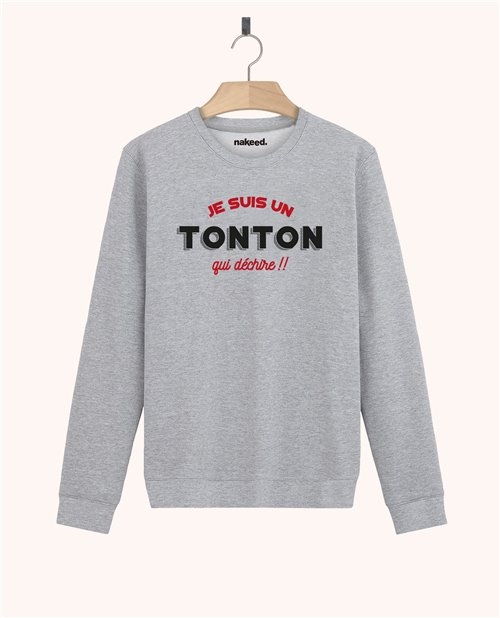 Sweatshirt Je suis un tonton qui déchire