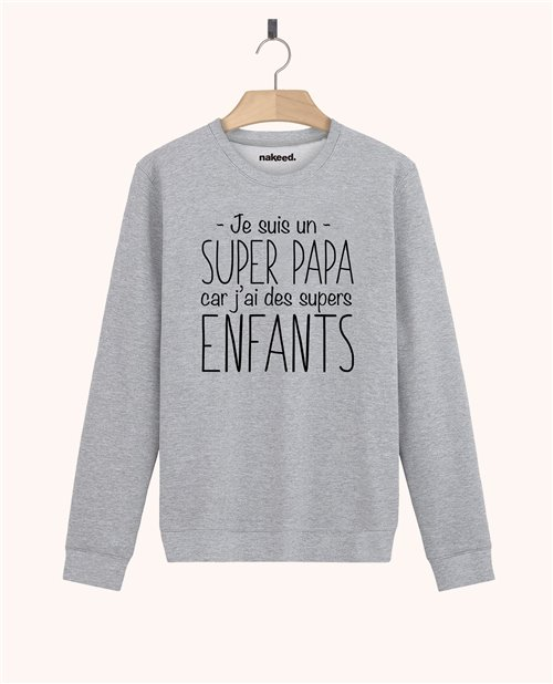 Sweatshirt Je suis un super papa car j'ai de super enfants