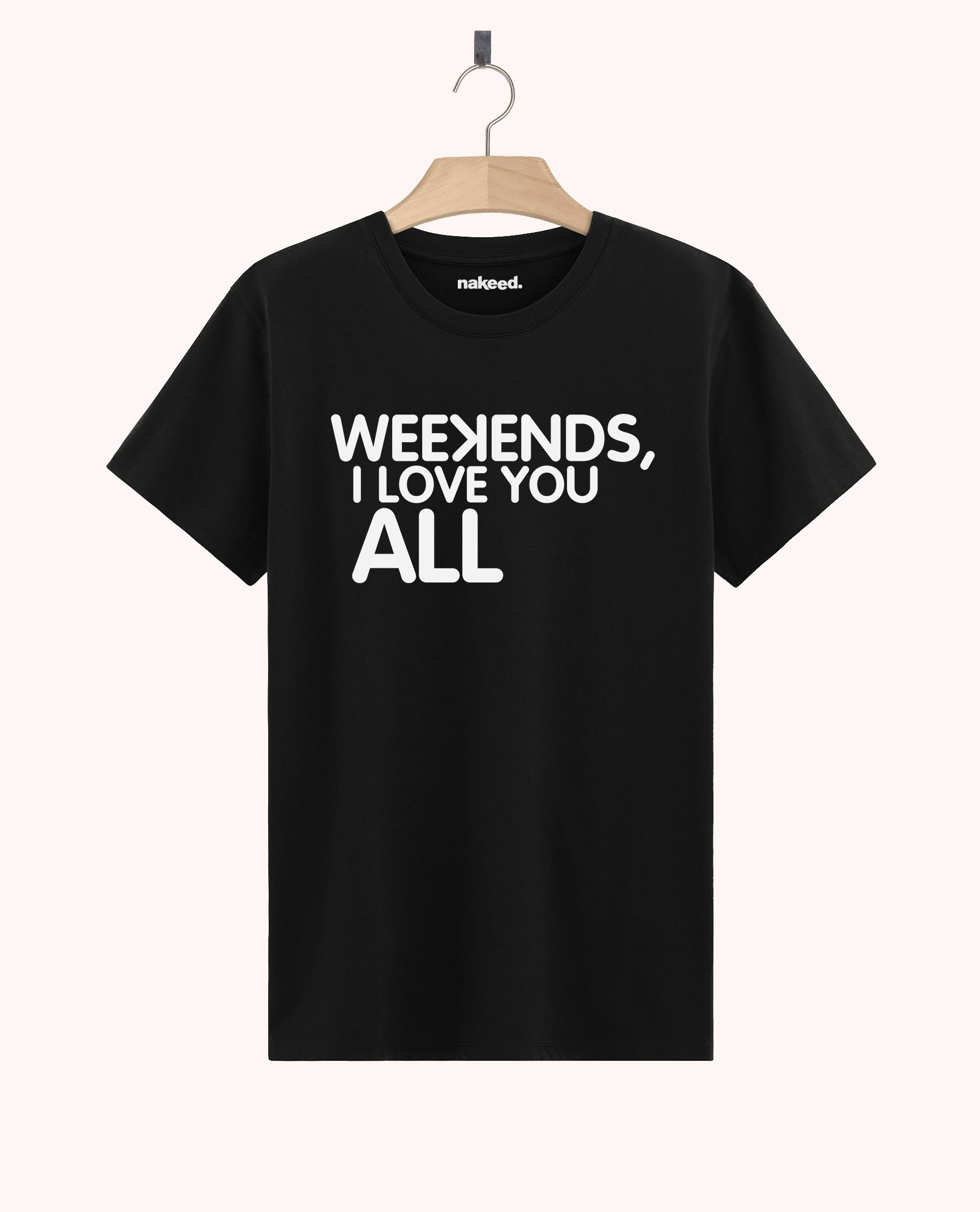 Teeshirt Weekends I Love You