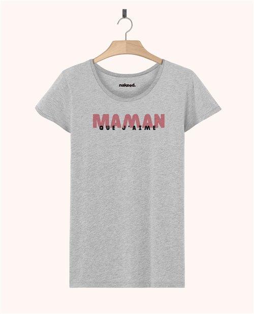 Teeshirt Maman que j'aime