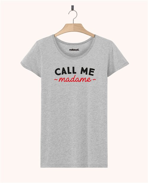 Teeshirt Call me Madame