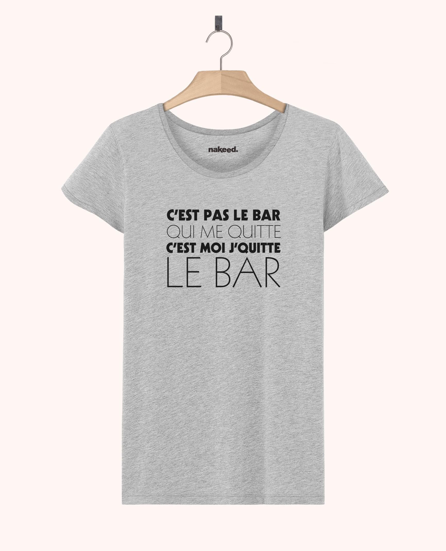 T-Shirt C'est Moi Je Quitte le Bar