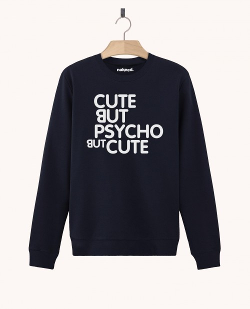 Sweatshirt Cute but Psycho