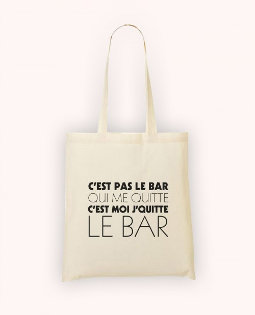 Totebag C'est Moi Je Quitte le Bar