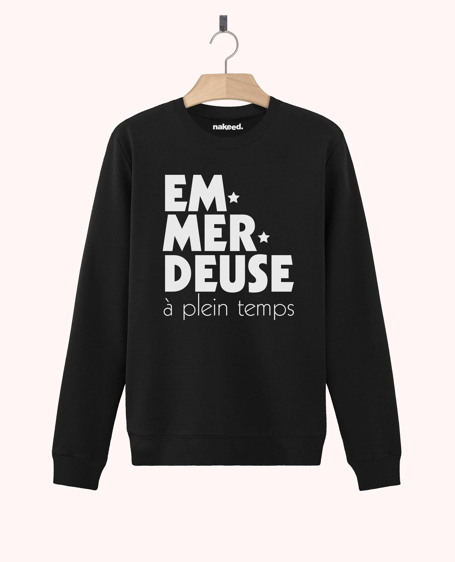 Sweatshirt Emmerdeuse à Plein Temps