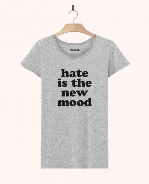 Teeshirt Hate is the New Mood