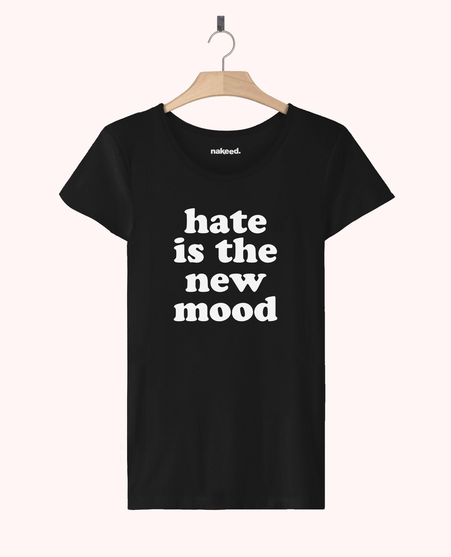 Teeshirt Hate is the New Mood