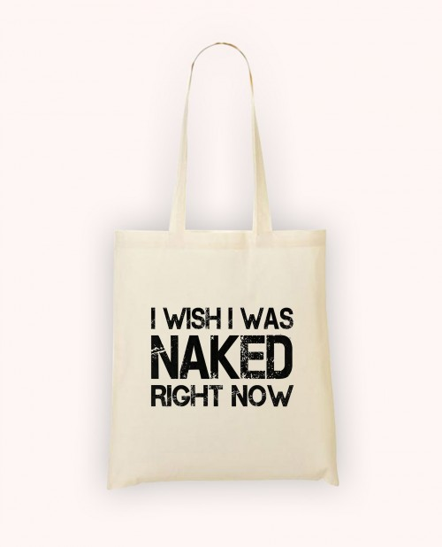 Totebag I Wish I Was Naked