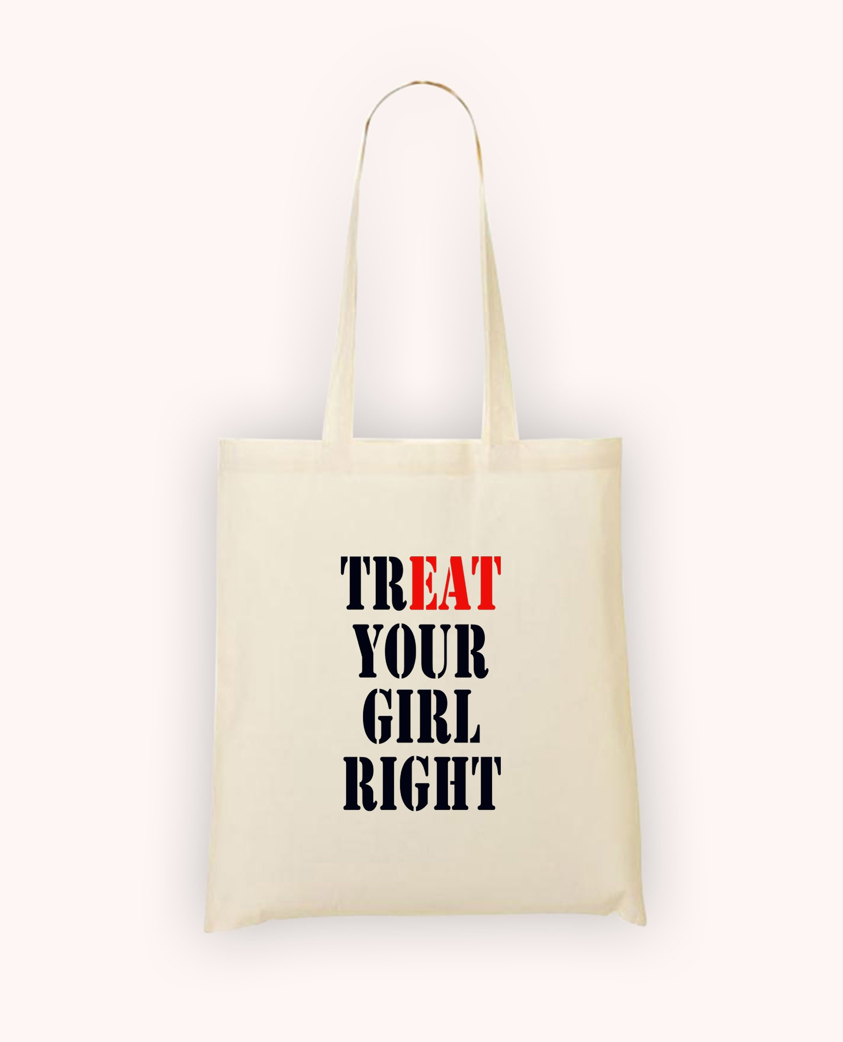 Totebag Treat Your Girl Right