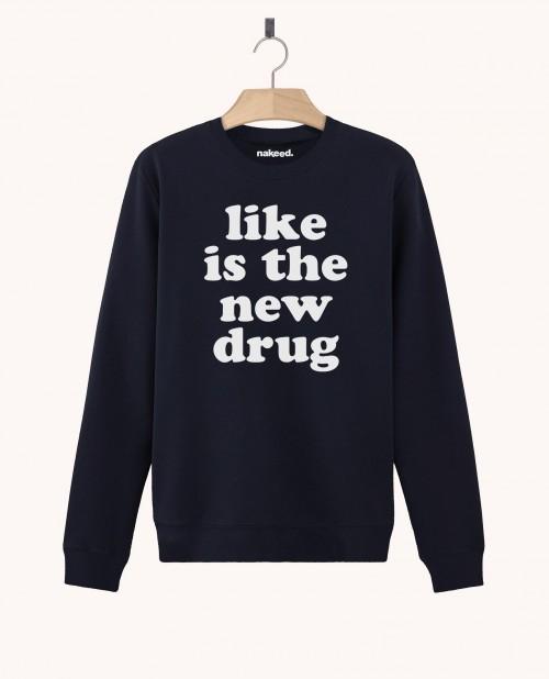 Sweatshirt Like is the New Drug