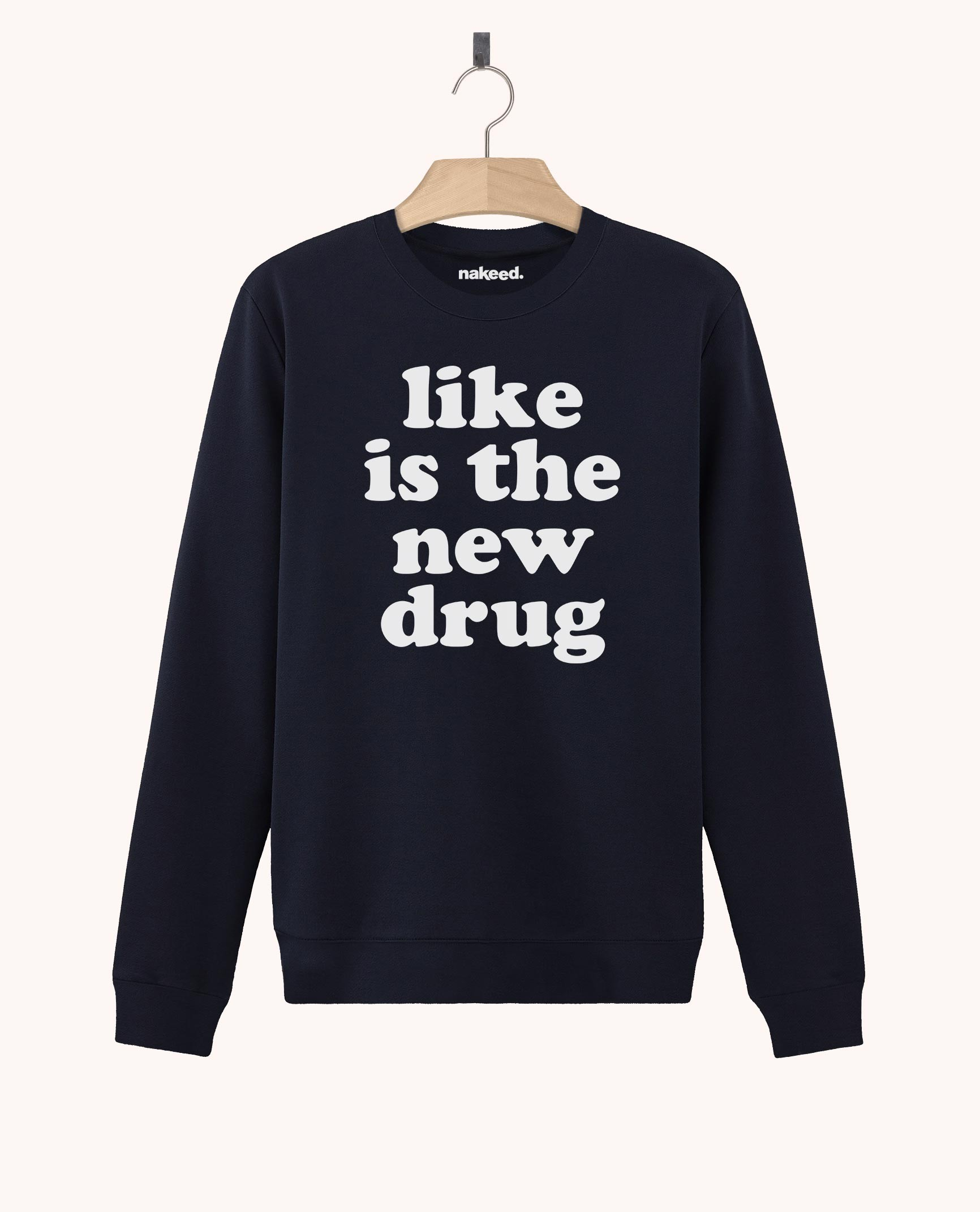Sweatshirt Like is the New Drug