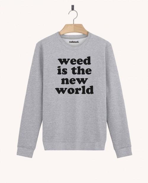 Sweatshirt Weed is the New World