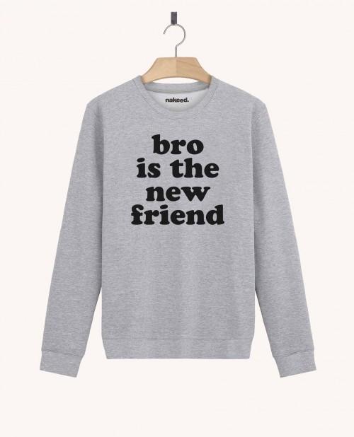 Sweatshirt Bro is the New Friend