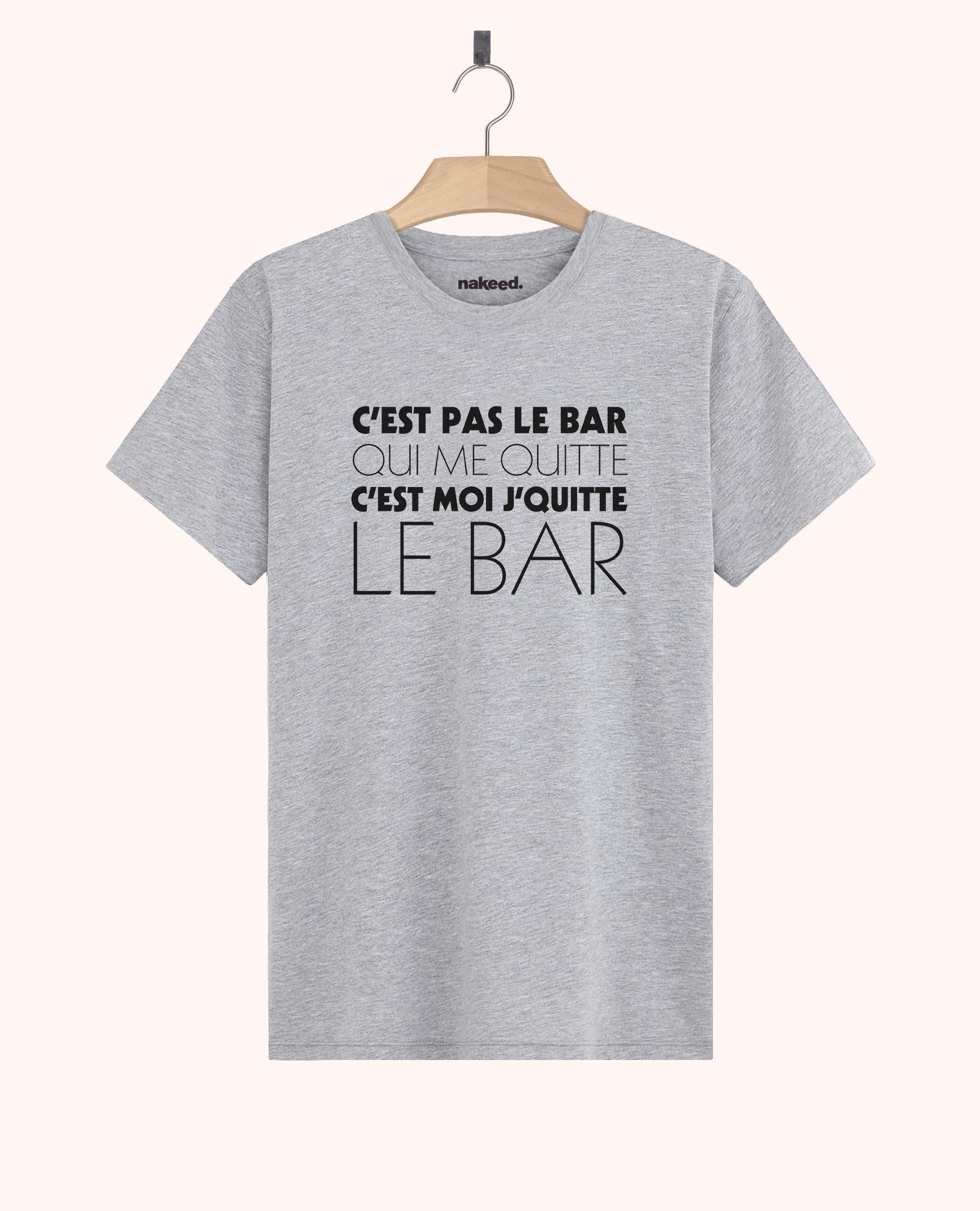 Teeshirt C'est Moi Je Quitte le Bar