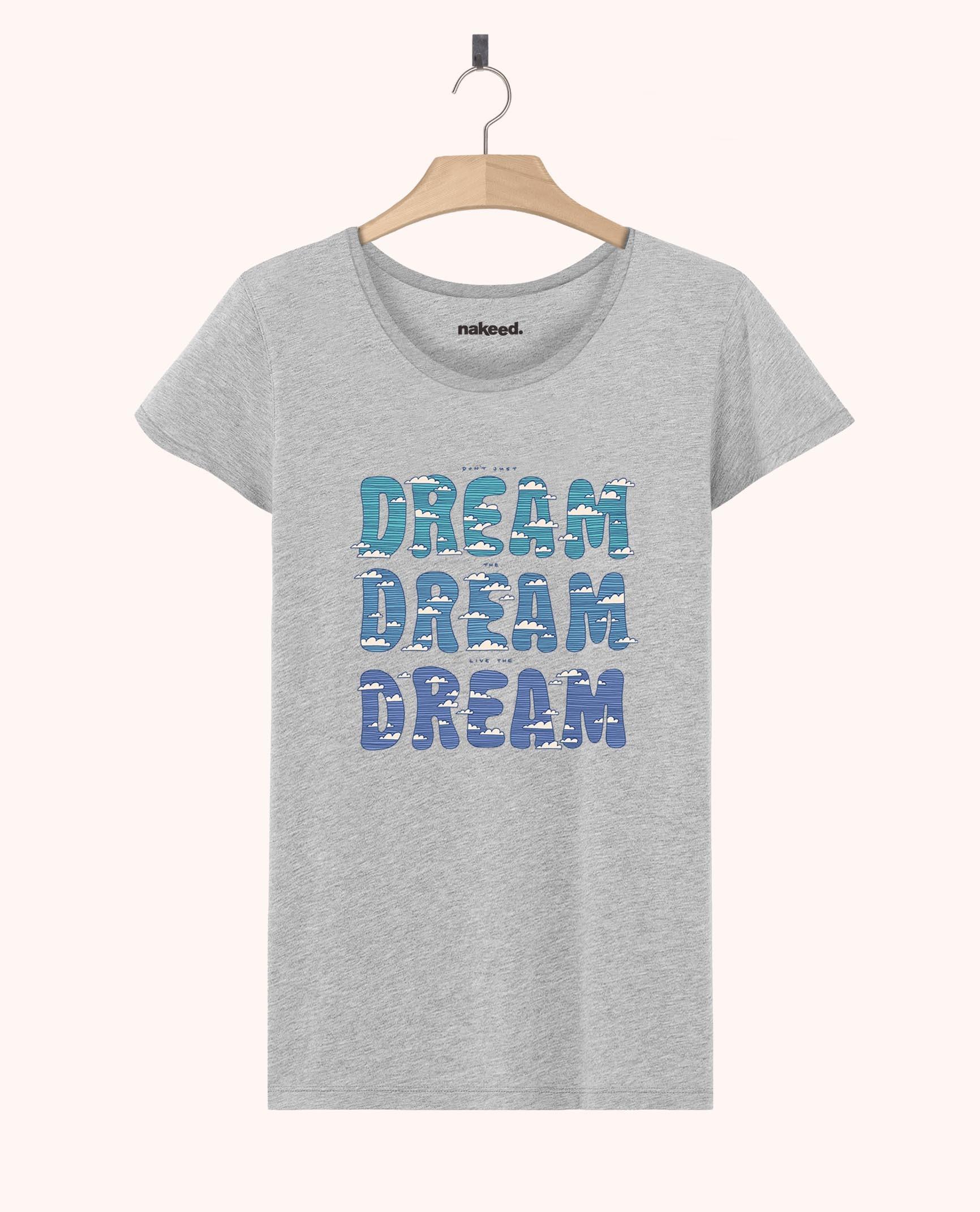 Teeshirt Dream Dream Dream