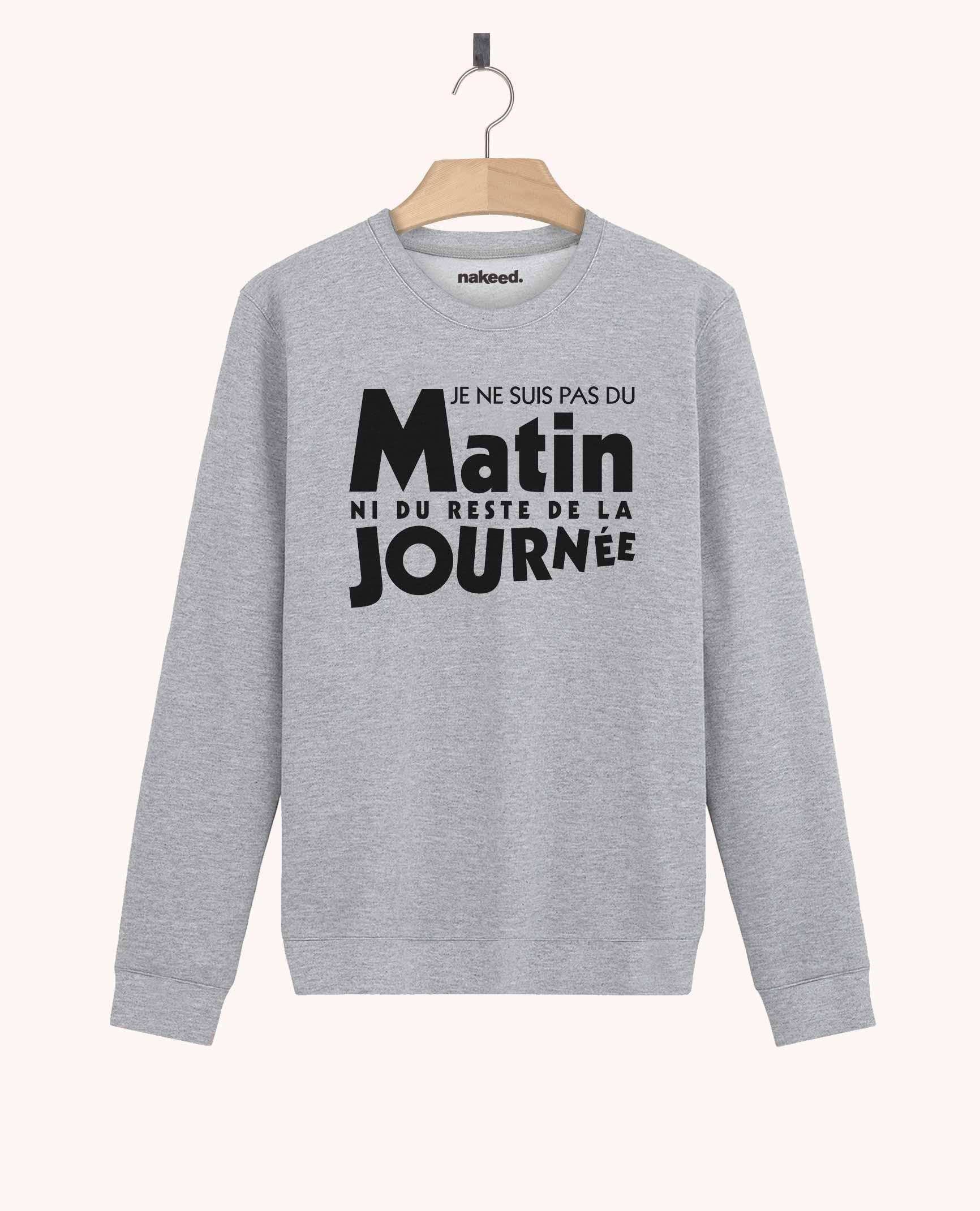 Sweatshirt Je ne Suis pas du Matin